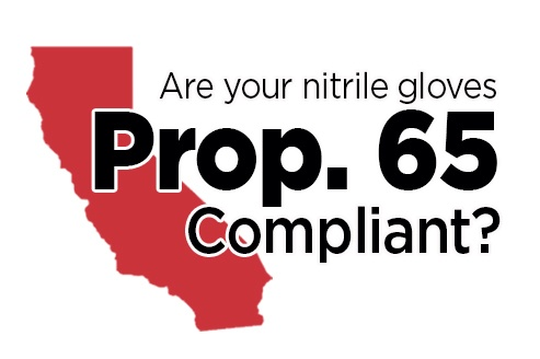 Are Your Nitrile Gloves Prop 65 Compliant